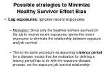 possible strategies to minimize healthy survivor effect bias3