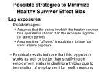 possible strategies to minimize healthy survivor effect bias4