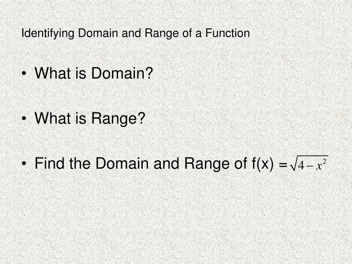 Identifying Domain and Range of a Function