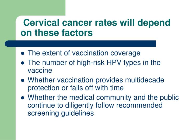 Cervical cancer rates will depend on these factors