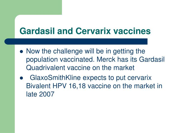 Gardasil and Cervarix vaccines