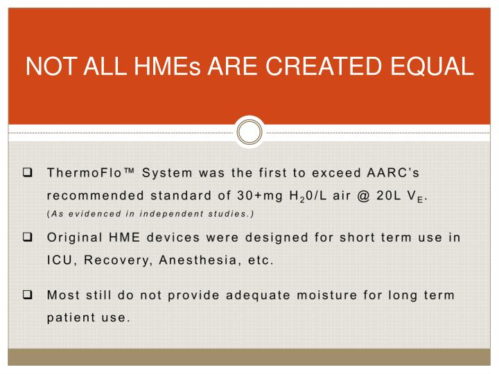 NOT ALL HMEs ARE CREATED EQUAL