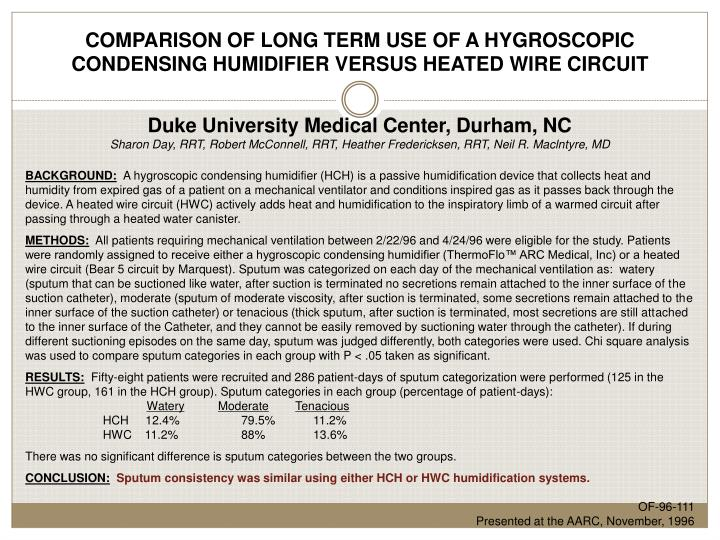 COMPARISON OF LONG TERM USE OF A HYGROSCOPIC CONDENSING HUMIDIFIER VERSUS HEATED WIRE CIRCUIT