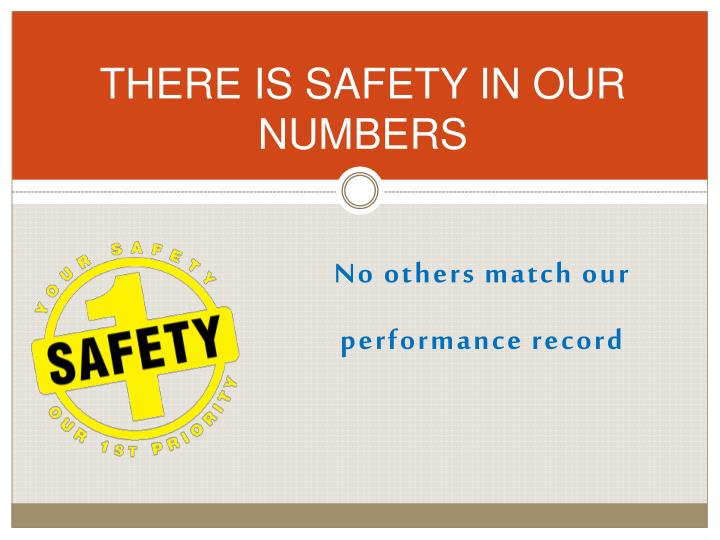 THERE IS SAFETY IN OUR NUMBERS