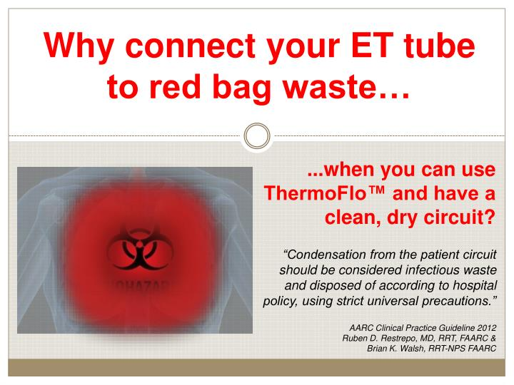 Why connect your ET tube to red bag waste…