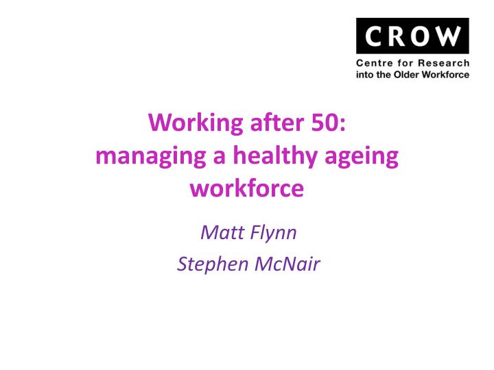 working after 50 managing a healthy ageing workforce