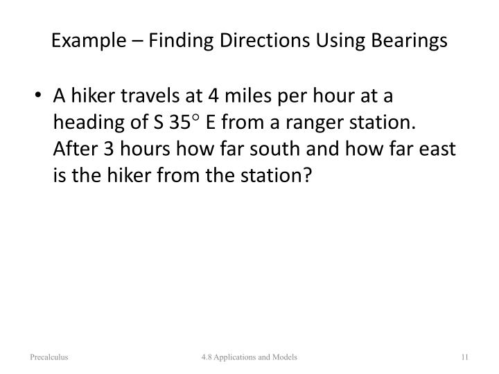 Example – Finding Directions Using Bearings