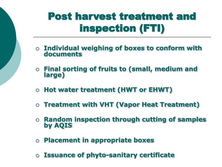 Post harvest treatment and inspection (FTI)