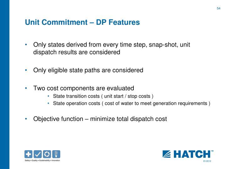 Unit Commitment – DP Features