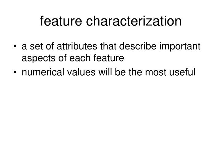 feature characterization
