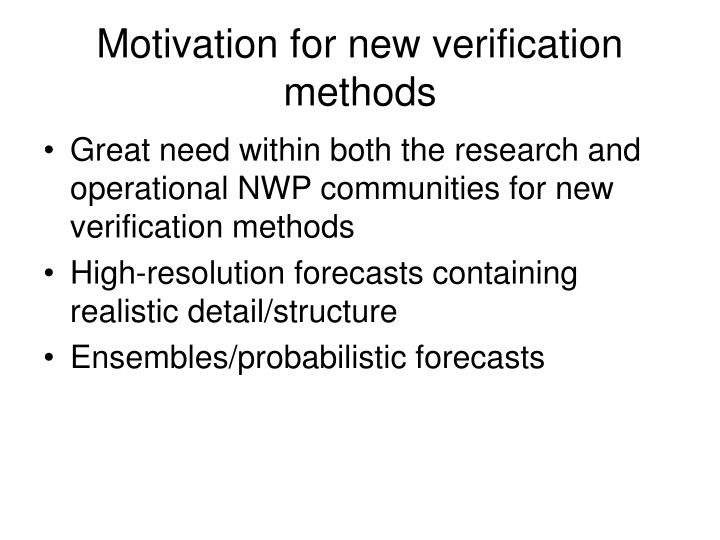 Motivation for new verification methods