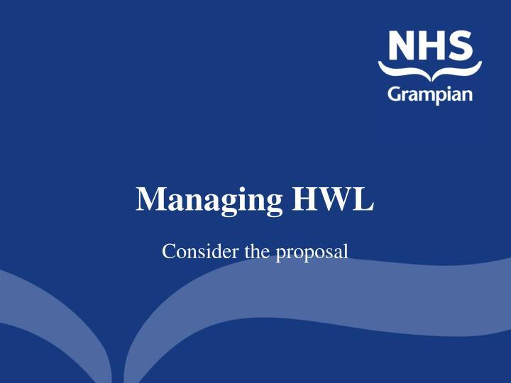 Managing HWL