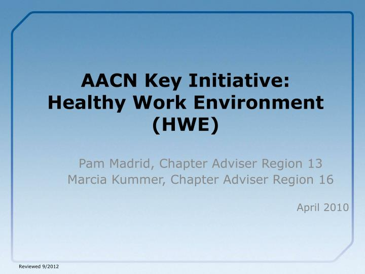 Aacn key initiative healthy work environment hwe