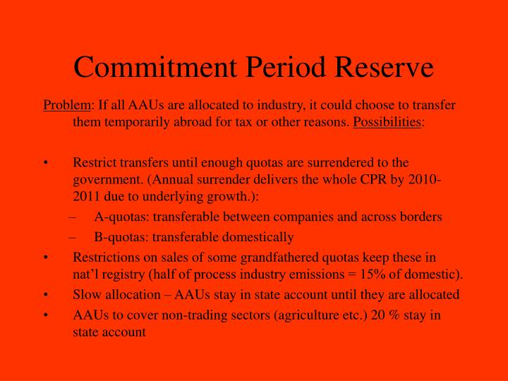 Commitment Period Reserve