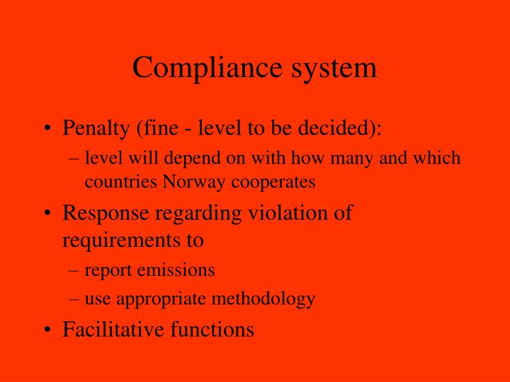 Compliance system