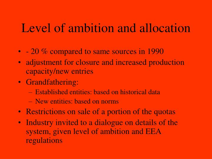 Level of ambition and allocation