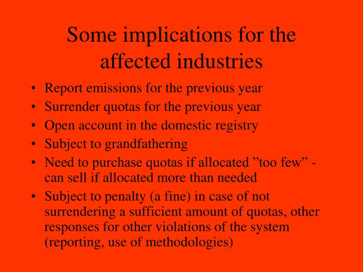 Some implications for the affected industries