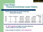 case study financial incentives lower claims