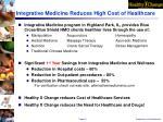 integrative medicine reduces high cost of healthcare