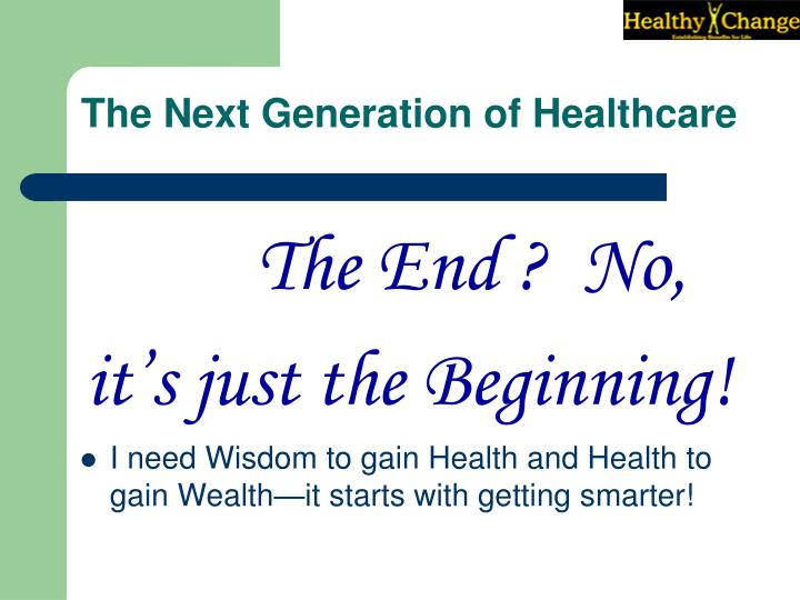 The Next Generation of Healthcare