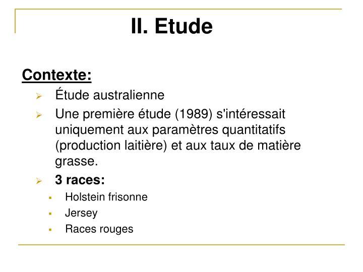 II. Etude