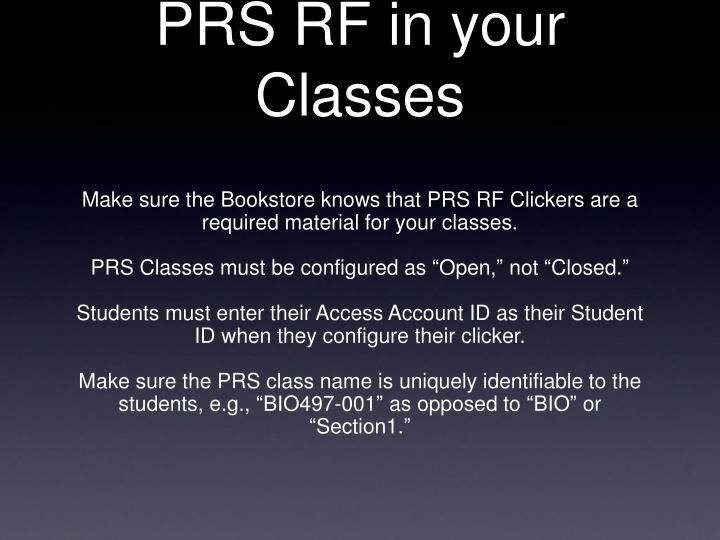 PRS RF in your Classes