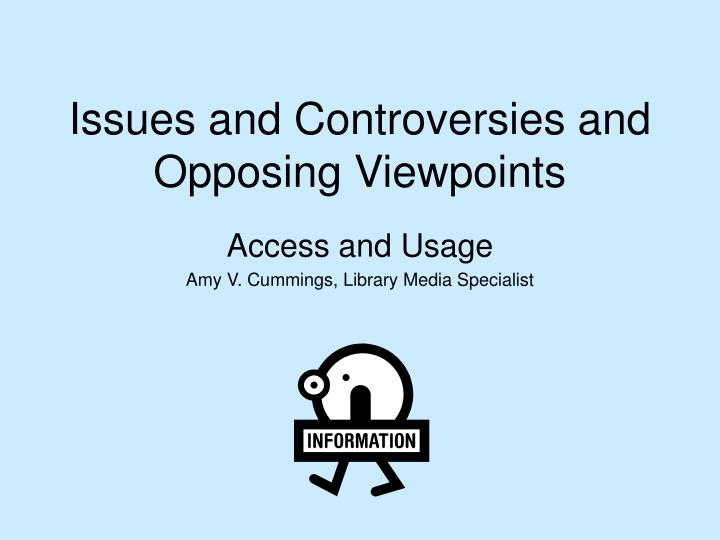 Issues and Controversies and Opposing Viewpoints
