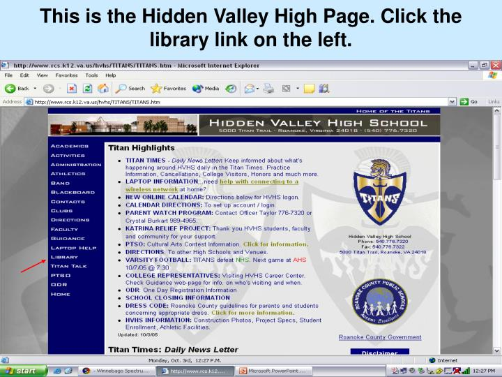 This is the Hidden Valley High Page. Click the library link on the left.
