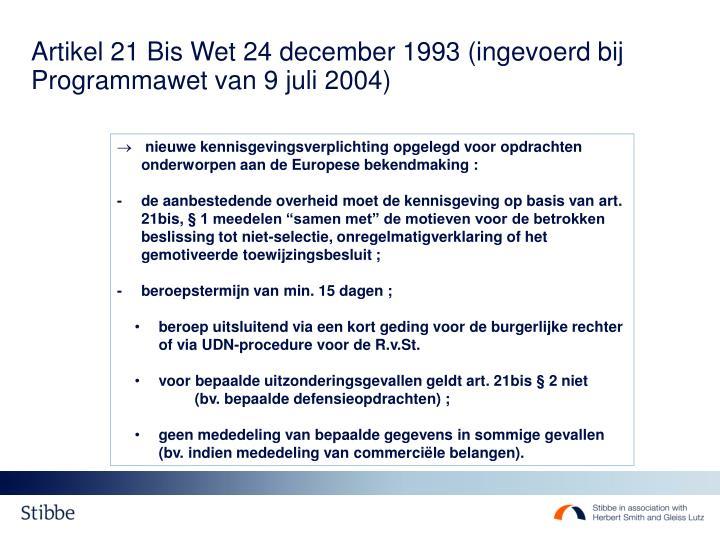 Artikel 21 Bis Wet 24 december 1993 (ingevoerd bij Programmawet van 9 juli 2004)