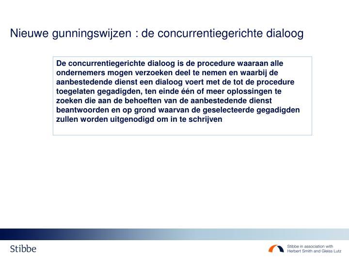 Nieuwe gunningswijzen : de concurrentiegerichte dialoog