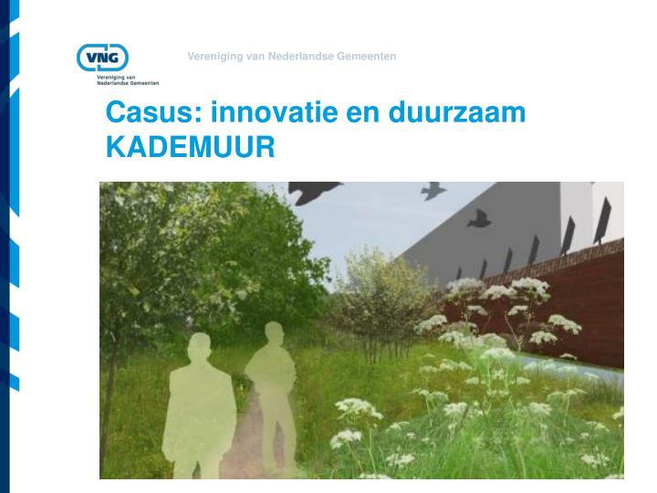 Casus: innovatie en duurzaam