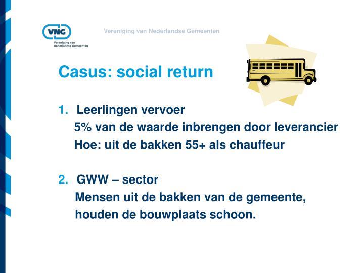 Casus: social return