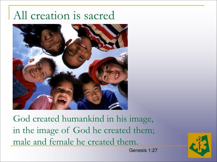 All creation is sacred