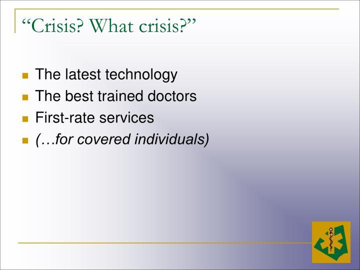 """Crisis? What crisis?"""