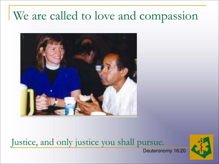 We are called to love and compassion
