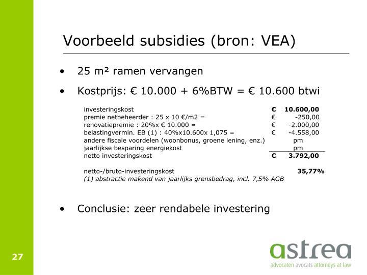 Voorbeeld subsidies (bron: VEA)