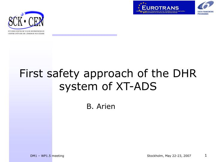First safety approach of the dhr system of xt ads