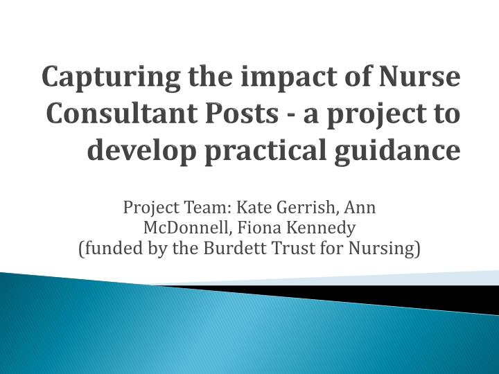 Capturing the impact of Nurse Consultant Posts - a project to develop practical guidance