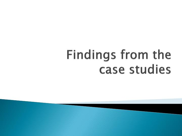 Findings from the