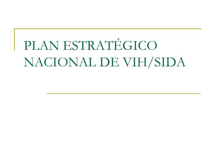 PLAN ESTRATÉGICO NACIONAL DE VIH/SIDA