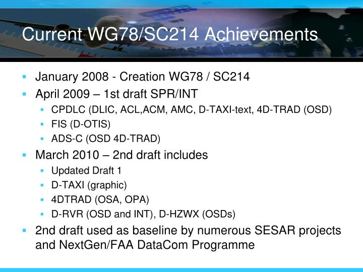Current WG78/SC214 Achievements