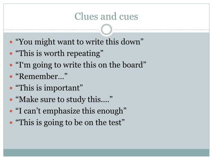 Clues and cues