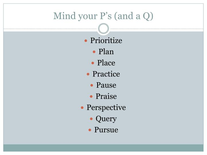 Mind your P's (and a Q)