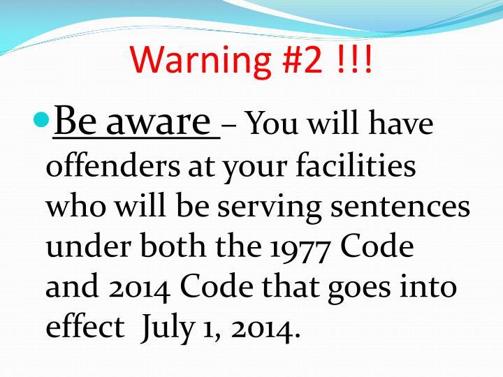 Warning #2 !!!