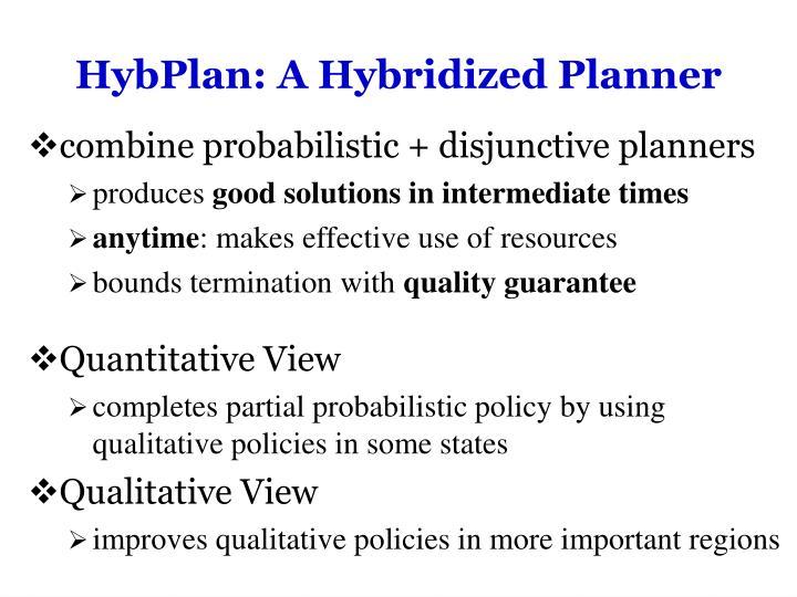 HybPlan: A Hybridized Planner
