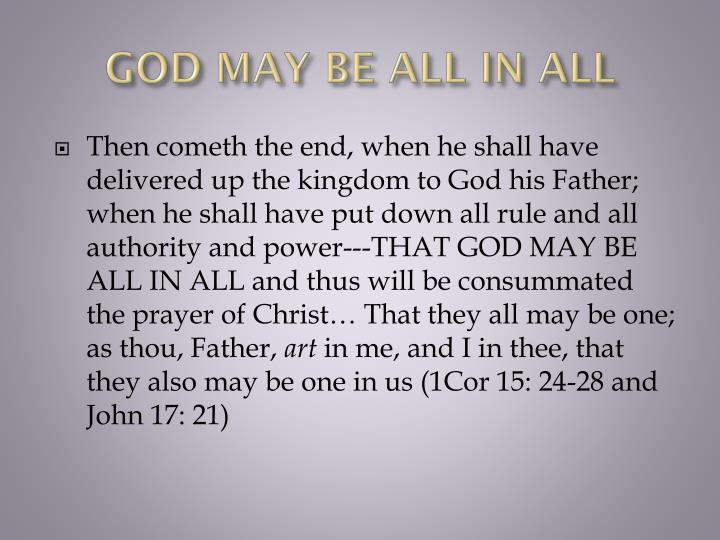 GOD MAY BE ALL IN ALL