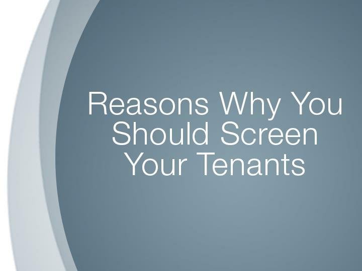 Reasons Why You Should Screen Your Tenants