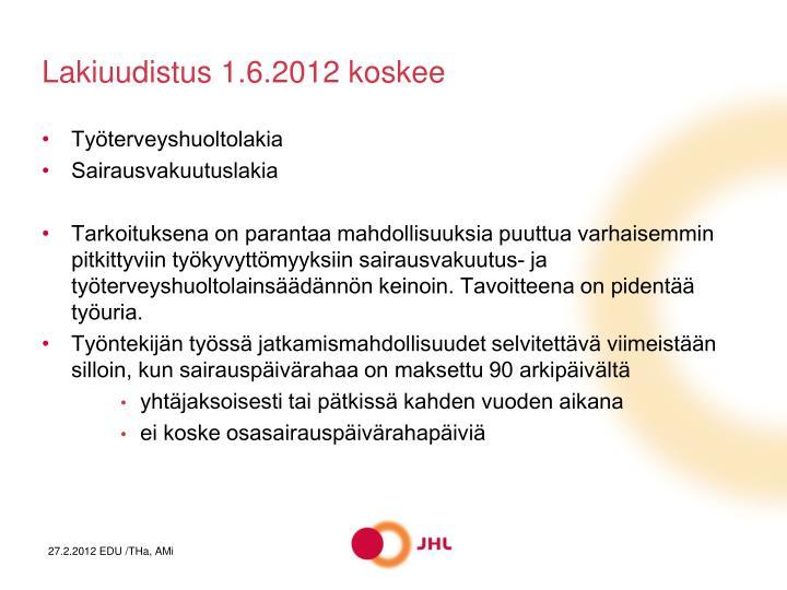 Lakiuudistus 1.6.2012 koskee