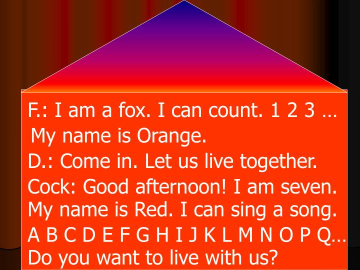 F.: I am a fox. I can count. 1 2 3