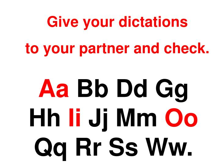 Give your dictations